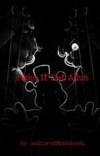 Make it Out Alive: Golden Freddy x Reader (Complete) (Under Editing) by ImSadHugMehPls