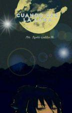 Cuando Cae La Luna (SasuSaku)🌕 by RossyUchiha