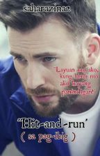 """Hit-and-run'. ( sa pag-ibig ) --Slow update by saharazina2"