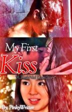 My First Kiss (KathNiel Love Story) by PinkyWritter