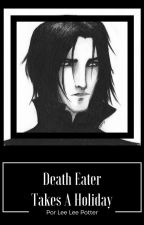 Death Eater Takes A Holiday - Lee Lee Potter by TheSnarrysArchivist