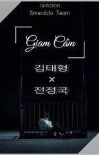 [SmeraldoTeam] [VKook] Giam Cầm by SmeraldoTeam