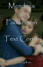 Mendoza x Faulkerson: Text Convo by deijayplkrsn