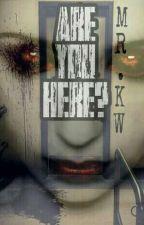 Are You Here ? by kikinbd