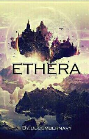 Ethera by decembernavy