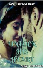 Unlock His Heart.  by Proud-To-Be-Muslim