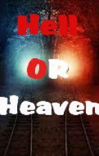 Hell or Heaven by IvyVega0179