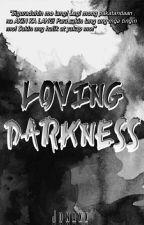 Loving Darkness (Jonaxx) by harlenemaepo