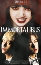 Immortalibus (BTS-BLACKPINK Fanfiction) by geehyungie