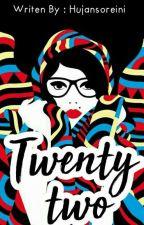 Twenty Two by nanaadisaputra