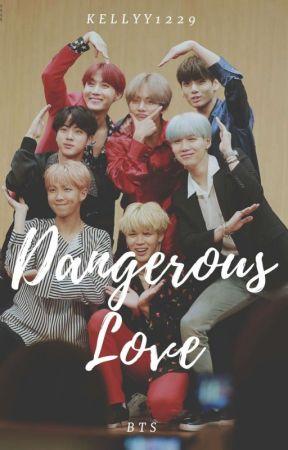 Dangerous Love | bts by kellyy1229