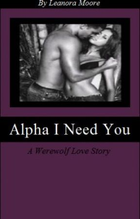 Alpha I Need You by LeanoraMoore