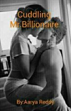 cuddling Mr.billionaire by Aarya_Reddy