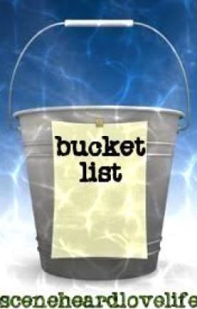 My Bucket List 1-30. by SceneHeardLoveLife