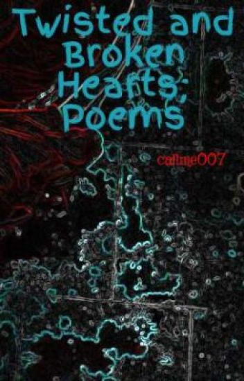 Twisted and Broken Hearts; Poems