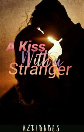 A Kiss with a Stranger by Azribabes