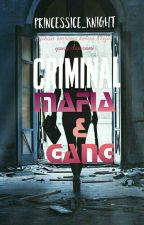 CRIMINAL : MAFIA & GANG by msjennie_chan