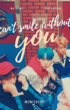 can't smile without you | yoonkook by muniyoongi