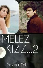 MELEZ KIZ...2 by sevvalll54