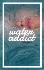 Water Addict  by calisspace
