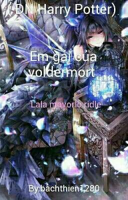 ( Đồng Nhân Harry Potter ) Em gái của Voldermort