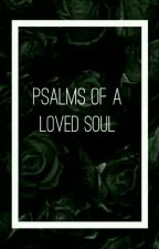 Psalms of a loved soul by lovedsoul3897