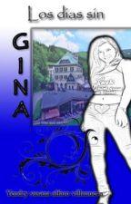 Los días sin Gina by YendrySusanaAlfaroVi