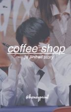 -; coffee shop | jinhwi by honeypaint