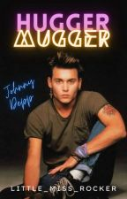Hugger-Mugger //Johnny Depp Fanfic [ON HOLD] by Little_Miss_Rocker