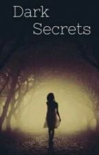 Dark Secrets by melli_cookie
