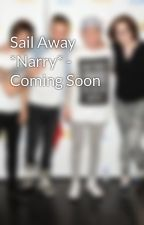 Sail Away *Narry* - Coming Soon by MmKayItsNarry