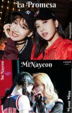 La Promesa (MiNayeon) by TaenyMinayeon9