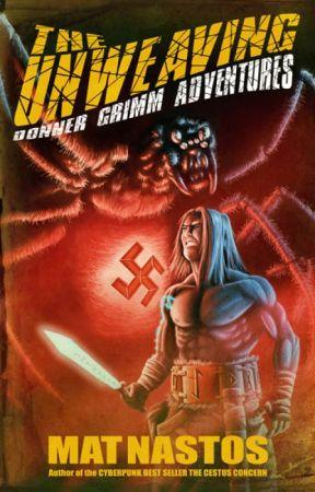 The Unweaving: A Grimm War Tale by MatNastos