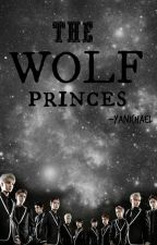 The Wolf Princes (EXO fanfic) Book 1 by yanichael