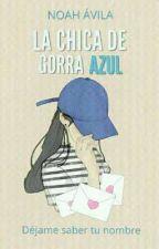 Chica de Gorra Azul  [TERMINADA] by YoSoyNoah