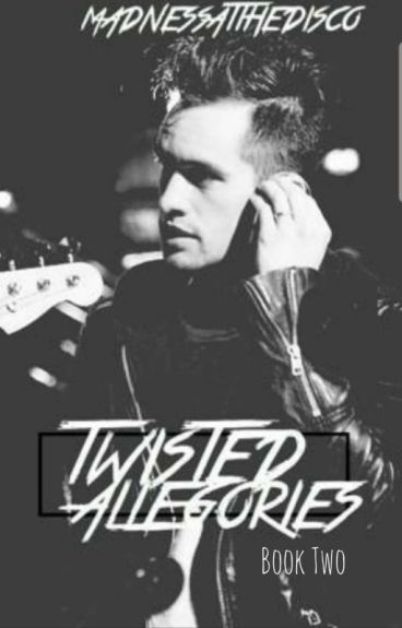 Twisted Allegories {Brendon Urie/Panic! At The Disco~Book 2}