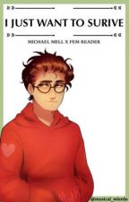 I Just Want To Survive | Michael X Reader | by musical_wierdo