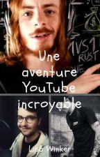 Une aventure Youtube incroyable (fanfiction Sup3r konar, Vodk, Amixem, ...) by lisawinker