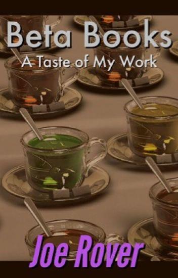 Beta Books: A Taste of My Work