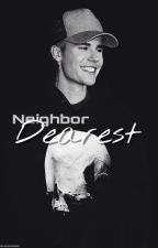 Neighbor Dearest - (18+) by drxwbixbxr