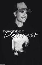 Neighbor Dearest - (18+) by drxwbixbxr