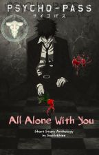 Psycho Pass:  All Alone With You by SoelleKhiss