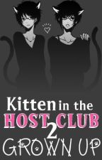 Kitten In The Host Club 2: Grown Up by KylanlovesHeIsWe