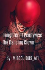 Daughter of Pennywise The Dancing Clown  by Arii_Chat