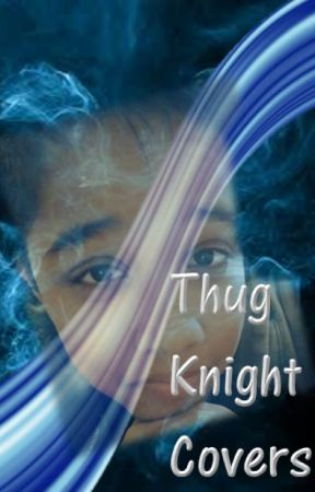 ThugKnightCovers by MehzThugKnight