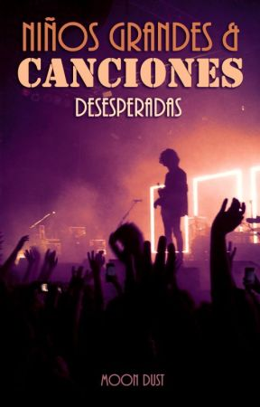 Niños grandes y canciones desesperadas by moonagedaydreams