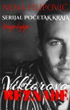 VIKTOROVO BEZNAĐE (druga knjiga serijala -POČETAK KRAJA-)  by NenaFilipovic