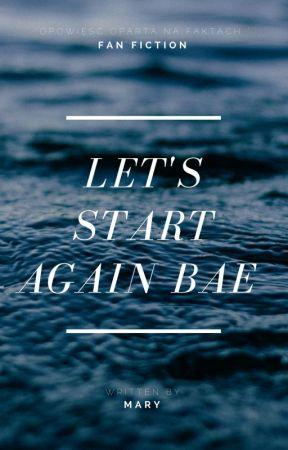 Let's start again bae / S.Kraft by BestSwimmer23