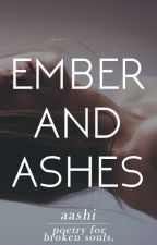 Ember And Ashes | Poetry by Aashi