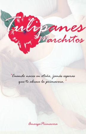 Tulipanes Marchitos. by AmargaPrimavera